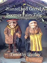 Hanzel and Gretyl: A Boomer Fairy Tale