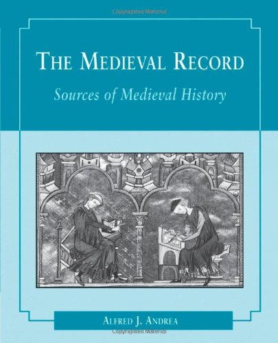 The Medieval Record: Sources of Medieval History