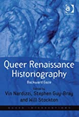 Queer Renaissance Historiography: 4 (Queer Interventions)