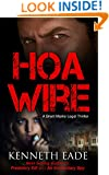 HOA Wire - A Legal Thriller and Courtroom Drama: Pulp Thriller/Crime Mystery (Brent Marks Legal Thrillers Book 3)