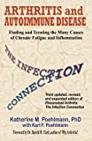 img - for Arthritis and Autoimmune Disease: The Infection Connection: Finding and Treating the Many Causes of Chronic Fatigue and Inflammation book / textbook / text book