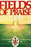 Fields of Praise: Official History of the Welsh Rugby Union, 1881-1981 David B. Smith