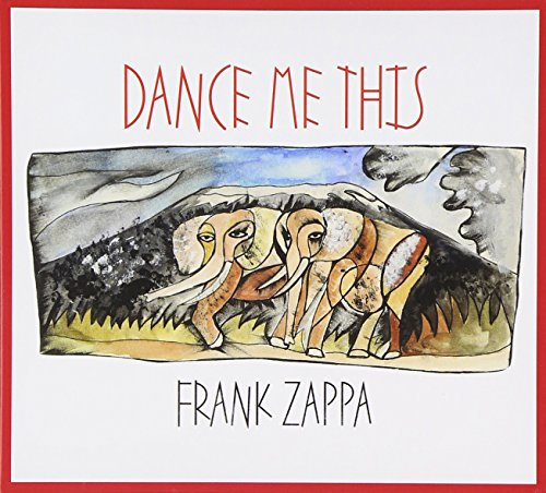 Frank Zappa - Dance Me This - Zortam Music