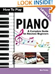 How To Play Piano: A Complete Guide f...