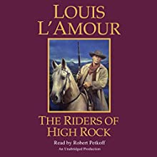 The Riders of High Rock Audiobook by Louis L'Amour Narrated by Robert Petkoff