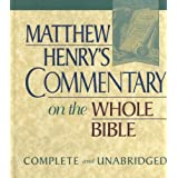 Matthew Henry's Commentary on the Whole Bible: Complete and Unabridgedby Matthew Henry
