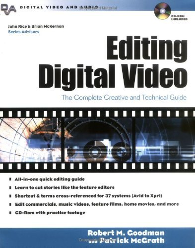Robert Goodman - Editing Digital Video: The Complete Creative and Technical Guide (Digital Video and Audio Series)