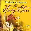 The Hamilton Case Audiobook by Michelle de Kretser Narrated by Sam Dastor