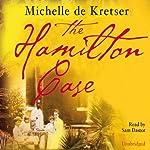 The Hamilton Case | Michelle de Kretser