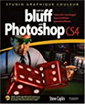 L'art du bluff avec Photoshop CS4: Cr...
