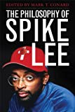 The Philosophy of Spike Lee (The Philosophy of Popular Culture)