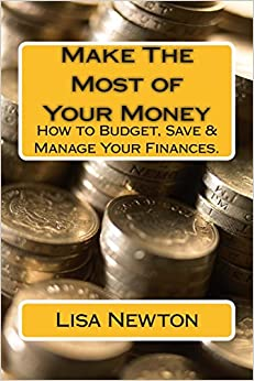 Make The Most Of Your Money How To Budget Save Manage