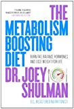 The Metabolism Boosting Diet: A Personalized Weight Loss System For Increasing Energy, Sleeping Better, And Keeping The Weight Off For Life