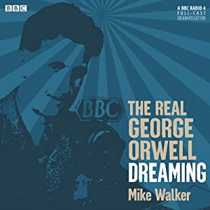 The Real George Orwell: Dreaming Radio/TV Program