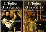 L'Eglise et la science, Histoire d'un...