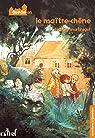Aventures à Guedelon, tome 2 : Le maitre-chêne par Martinigol