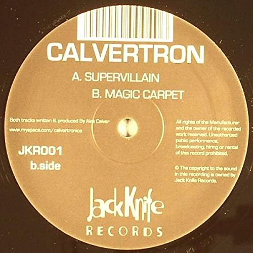 Calvertron - Supervillain / Magic Carpet - Jack Knife Records - Jkr001