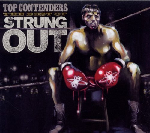 Top Contenders: The Best Of Strung Out by Strung Out (2011) Audio CD