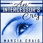 An Intercessor's Cry | Marcia Craig