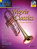 Image de Movie Classics: 14 Famous Film Hits. Trompete. Ausgabe mit CD. (Schott Trumpet Lounge)