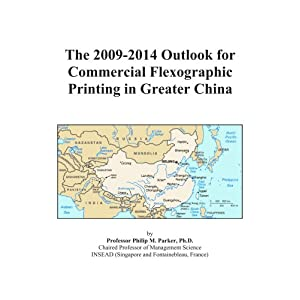 The 2009-2014 Outlook for Commercial Flexographic Printing in Greater China Icon Group International