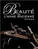 echange, troc Adrien Bergsma - Beauté de l'arme ancienne