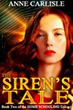 The Siren's Tale (Home Schooling Book 2)