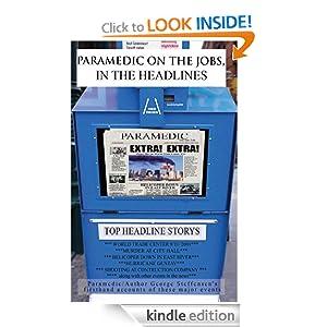 Paramedic On The Jobs, In The Headlines George Steffensen EMT-P