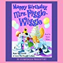 Happy Birthday, Mrs. Piggle-Wiggle (       UNABRIDGED) by Betty MacDonald Narrated by Karen White