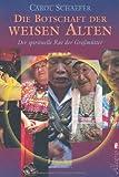 img - for Die Botschaft der weisen Alten book / textbook / text book