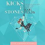 Kicks & Stones: Kate Albertson Mysteries, Book 1   Karl Fields