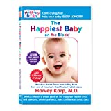 The Happiest Baby on the Block: The New Way to Calm Crying and Help Your Baby Sleep Longer ~ Dr. Harvey Karp