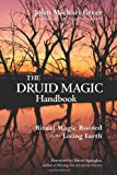 img - for The Druid Magic Handbook: Ritual Magic Rooted in the Living Earth book / textbook / text book