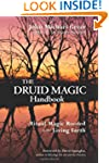 The Druid Magic Handbook: Ritual Magi...