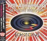 O÷ZON 10th Anniversary~SATURDAY NIGHT MIX~