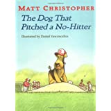The Dog That Pitched a No-Hitter (Matt Christopher Sports Readers) ~ Matt Christopher
