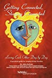 img - for Getting Connected, Staying Connected: Loving One Another, Day by Day book / textbook / text book