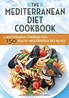 The Mediterranean Diet Cookbook: A Me…