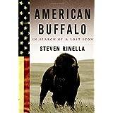 American Buffalo: In Search of a Lost Icon ~ Steven Rinella