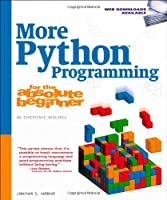 More Python Programming for the Absolute Beginner Front Cover