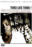 """echange, troc Tuez-les tous! Rwanda: histoire d'un génocide """"sans importance"""""""