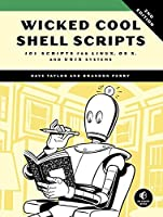 Wicked Cool Shell Scripts: 101 Scripts for Linux, OS X, and UNIX Systems, 2nd Edition Front Cover