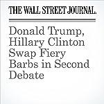 Donald Trump, Hillary Clinton Swap Fiery Barbs in Second Debate | Colleen McCain Nelson,Beth Reinhard,Michael C. Bender