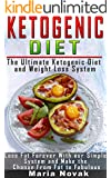Ketogenic Diet: The Ultimate Ketogenic Diet and Weight Loss System: Lose Fat Forever and Make the Change from Fat to Fabulous (ketogenic diet, Keto Diet ... paleo diet, anti inflammatory diet)
