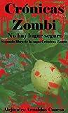 Cr�nicas zombi: No hay lugar seguro (Spanish Edition)