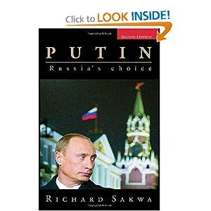 Putin: Russia's choice Richard Sakwa