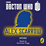 Doctor Who: Spore: Eighth Doctor: 50th Anniversary | Alex Scarrow
