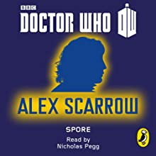 Doctor Who: Spore: Eighth Doctor: 50th Anniversary (       UNABRIDGED) by Alex Scarrow Narrated by Nicholas Pegg
