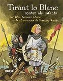 TIRANT LO BLANC (edición escolar para EP) (BIBLIOTECA ESCOLAR CLÀSSICS CONTATS ALS INFANTS)