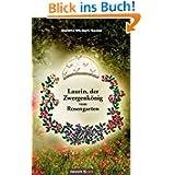 Laurin, der Zwergenkönig vom Rosengarten: Bilderbuch für Kinder